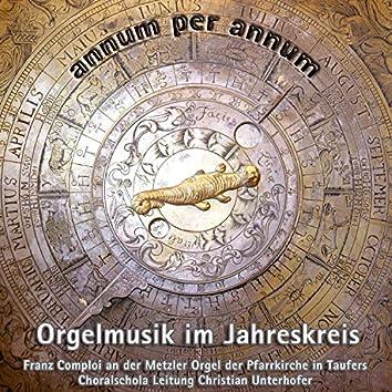 Annum per Annum - Orgelmusik im Jahreskreis