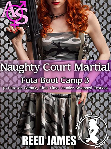 Naughty Court Martial (Futa Boot Camp 3) (English Edition)