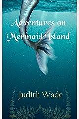 Adventures on Mermaid Island Kindle Edition