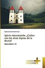 Iglesia Apostasiada: ¿Cuáles son los otros Signos de la Bestia?