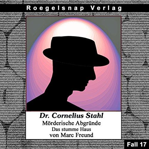 Das stumme Haus (Dr. Cornelius Stahl - Mörderische Abgründe 17) Titelbild