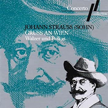 Johann Strauss II: Gruss an Wien (Walzer Und Polkas)