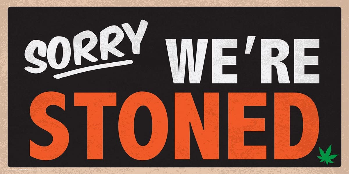 SORRY WE/'RE STONED Poster Flag Wall Tapestry Marijuana Smoking Pot Leaf Weed