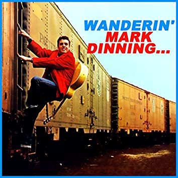 Wanderin' Mark Dinning...