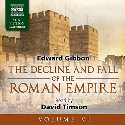 The Decline and Fall of the Roman Empire, Volume VI                   By:                                                                                                                                 Edward Gibbon                               Narrated by:                                                                                                                                 David Timson                      Length: 28 hrs and 27 mins     20 ratings     Overall 4.5