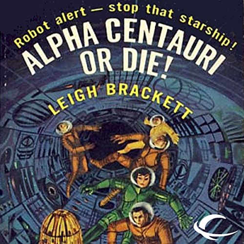 Alpha Centauri or Die! audiobook cover art