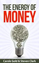 The Energy of Money: How To Catch The Flow of Abundance