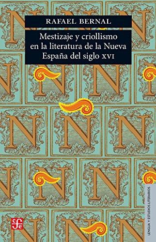Mestizaje y criollismo en la literatura de la Nueva España del ...