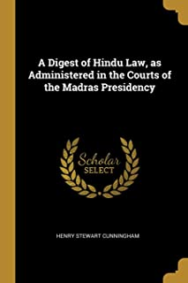 A Digest of Hindu Law, as Administered in the Courts of the Madras Presidency