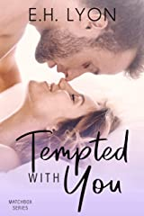 Tempted with You: A Neighbor Next Door Hockey Romance (Matchbox Series Book 5) Kindle Edition