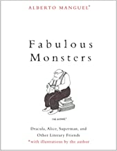 Fabulous Monsters – Dracula, Alice, Superman, and Other Literary Friends