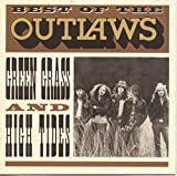Outlaws: Best of...Green Grass and High Tides (Audio CD (Best of))