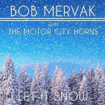 Let It Snow (feat.  The Motor City Horns)