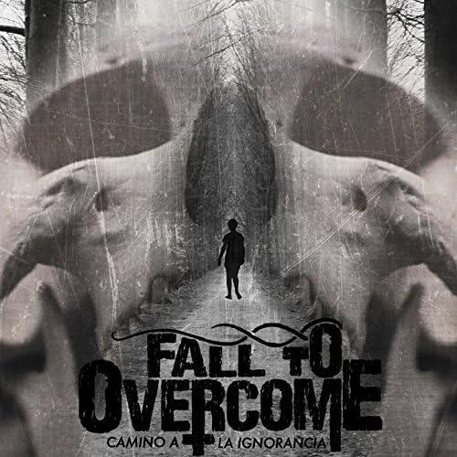 Fall to Overcome