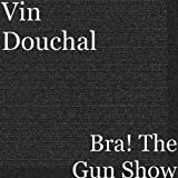 Bra! The Gun Show [Explicit]