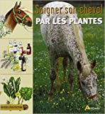 Soigner son cheval par les plantes de Jenny Morgan,Christopher Day,Sophie Ribaud (Traduction) ( 11 mai 2007 ) - 11/05/2007