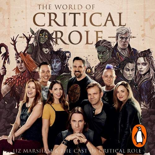 The World of Critical Role Audiobook By Liz Marsham, Cast of Critical Role cover art
