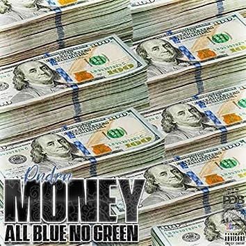 Money All Blue No Green