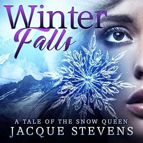 Winter Falls: A Tale of the Snow Queen Audiobook By Jacque Stevens cover art