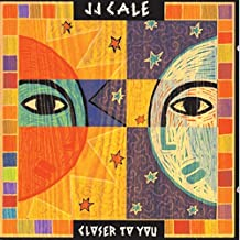 Closer to You [Audio CD] By J.J. Cale (0001-01-01)