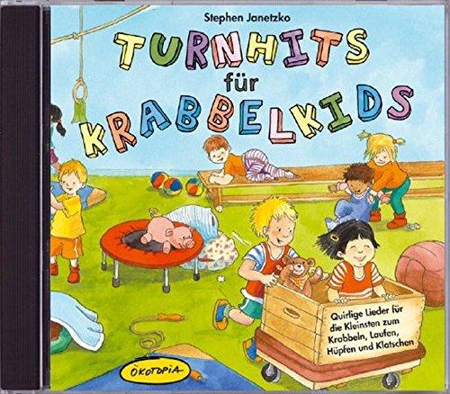 Turnhits für Krabbelkids (CD): Quirlige Lieder für die Kleinsten zum Krabbeln, Laufen, Hüpfen und Klatschen. Ökotopia Mit-Spiel-Lieder