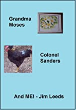Grandma Moses, Colonel Sanders, and ME!