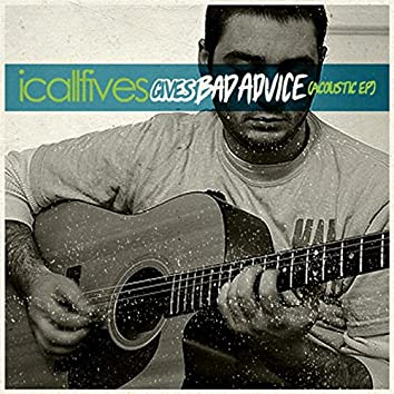 Gives Bad Advice (Acoustic) - EP