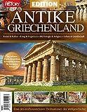 All About History EDITION: Das Antike Griechenland: Kunst & Kultur Krieg & Imperium Mythologie & Religion Leben & Gesellschaft - Oliver Buss