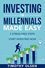 Investing for Millennials Made Easy: 5 Stress-Free Steps to Start Investing Now