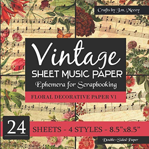 Compare Textbook Prices for Vintage Sheet Music Paper: Ephemera for Scrapbooking FLORAL DECORATIVE PAPER  ISBN 9798553714666 by McCoy, J.M.