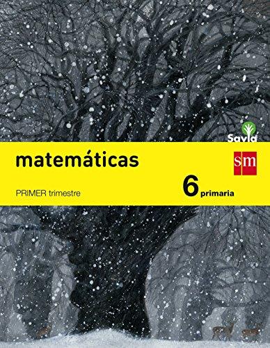 Matemáticas. 6 Primaria. Trimestral. Savia - Pack de 3 libros - 9788467575675