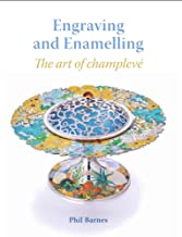 Engraving and Enamelling: The Art of Champlevé