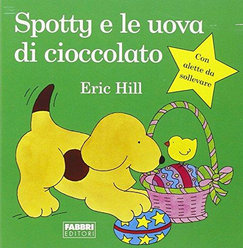 Spotty e le uova di cioccolato. Ediz. illustrata