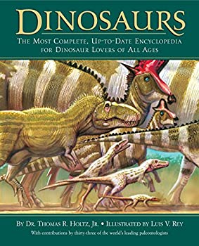 Dinosaurs  The Most Complete Up-to-Date Encyclopedia for Dinosaur Lovers of All Ages