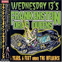6 Years 6 Feet Under Influence by Frankenstein Drag Queens From (2008-01-13)
