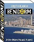 Costa Blanca: Benidorm (100 imatges) (Catalan Edition)