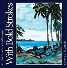 With Bold Strokes: Boyer Gonzales, 1864-1934 (Barker Texas History Center Series; 6)