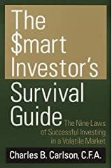 The Smart Investor's Survival Guide: The Nine Laws of Successful Investing in a Volatile Market Kindle Edition