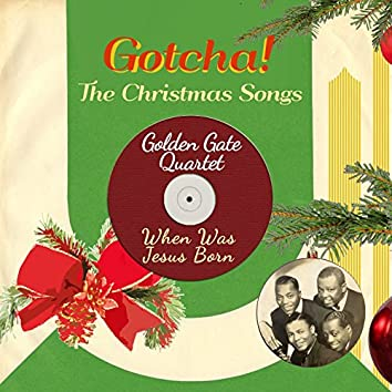 When Was Jesus Born (The Christmas Songs)