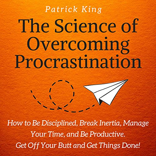 The Science of Overcoming Procrastination cover art