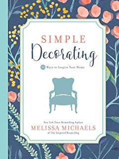 Simple Decorating: 50 Ways to Inspire Your Home (Inspired Ideas)
