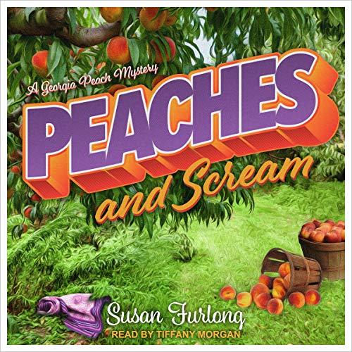 Peaches and Scream: Georgia Peach Mystery Series, Book 1