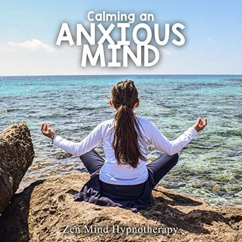 Calming an Anxious Mind audiobook cover art