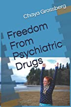 Freedom From Psychiatric Drugs: First edition