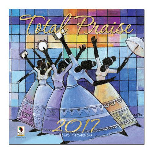 """African American Expressions - 2017 Total Praise 16 Month Calendar (12"""" x 12"""") WC-150"""