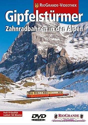 Gipfelstürmer - Zahnradbahnen in den Alpen