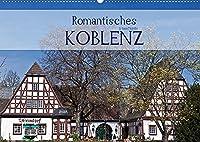 Romantisches Koblenz (Wandkalender 2022 DIN A2 quer): Koblenz ist das Tor zum romantischen Mittelrhein (Geburtstagskalender, 14 Seiten )