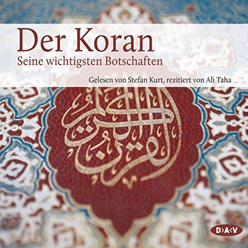 Der Koran: Die wichtigsten Botschaften cover art