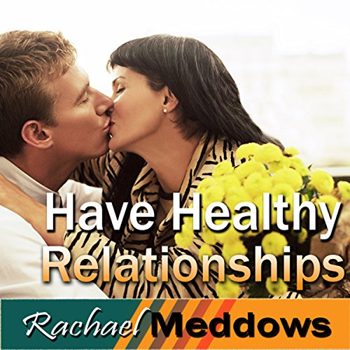 Have Healthy Relationships Hypnosis audiobook cover art