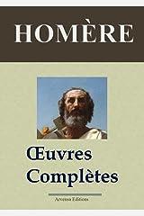 Homère : Oeuvres complètes et annexes (Nouvelle édition enrichie) Format Kindle